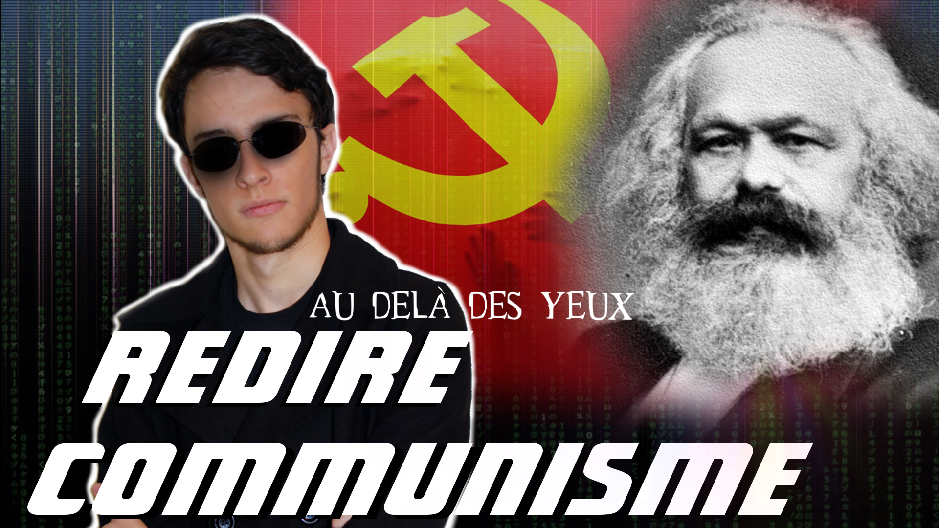 Vous avez dit communiste ? – Au-delà des yeux
