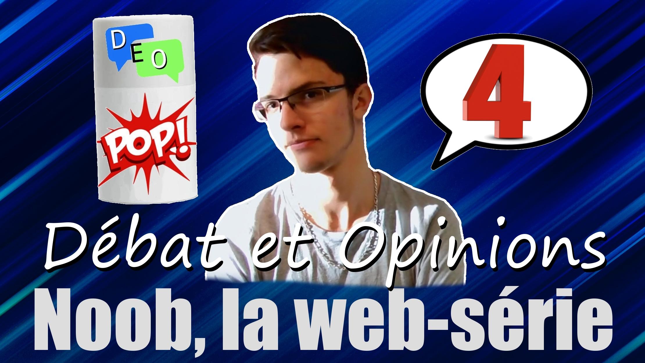 Noob, la Web-série – DEO #4 POP