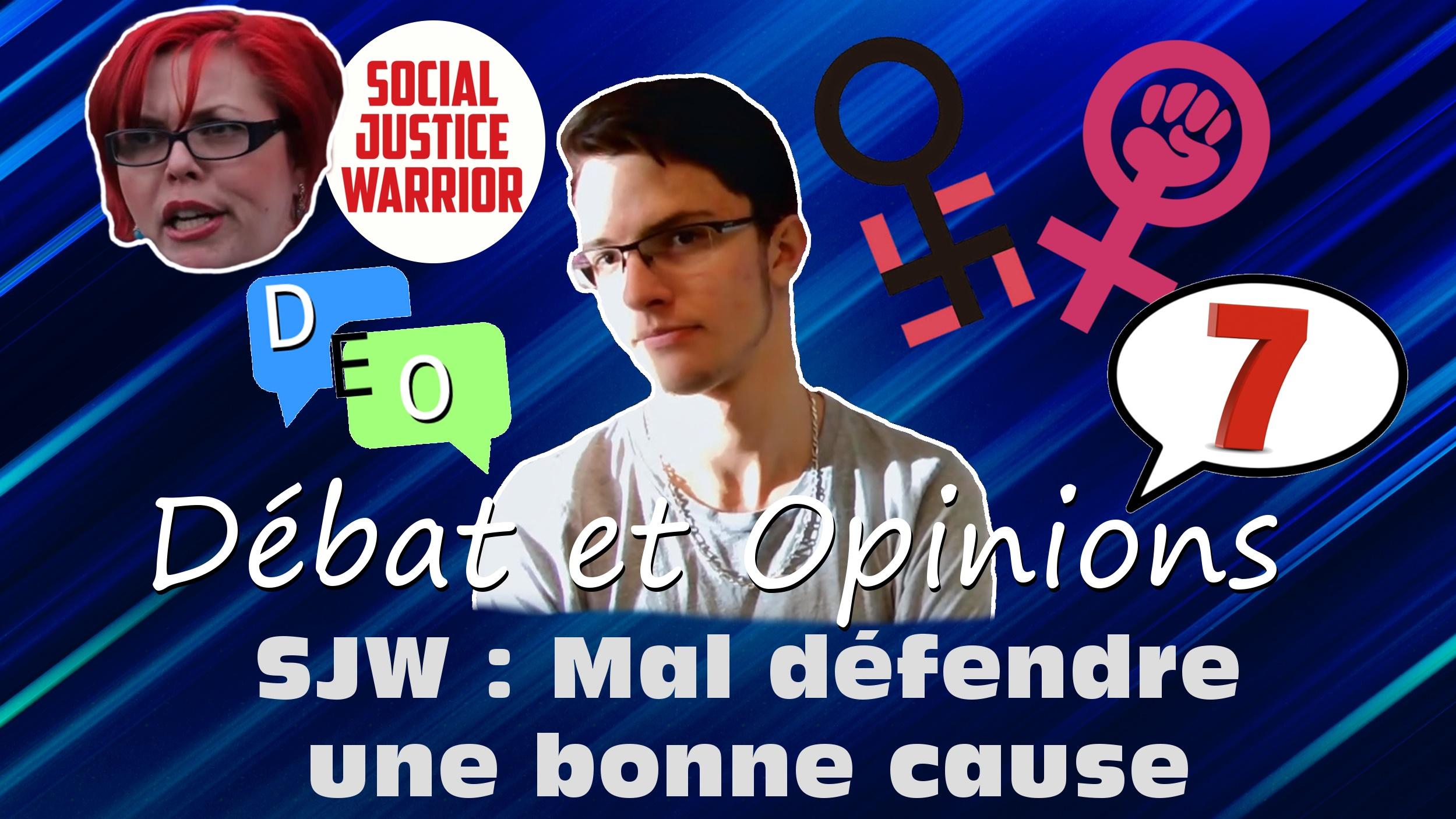 SJW, Mal défendre une Bonne Cause – DEO #7
