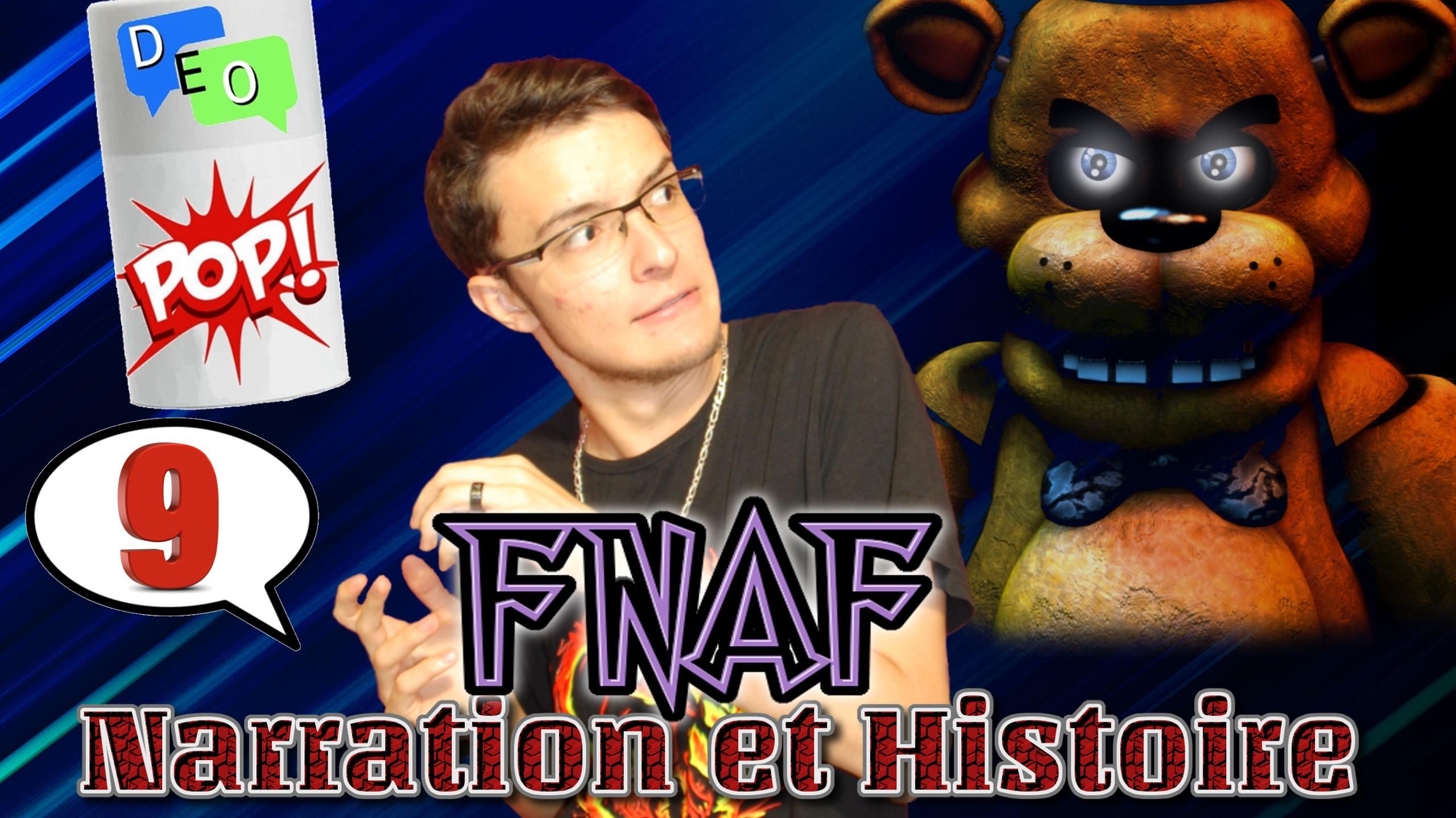 FNAF : Narration et Histoire – DEO #9 POP