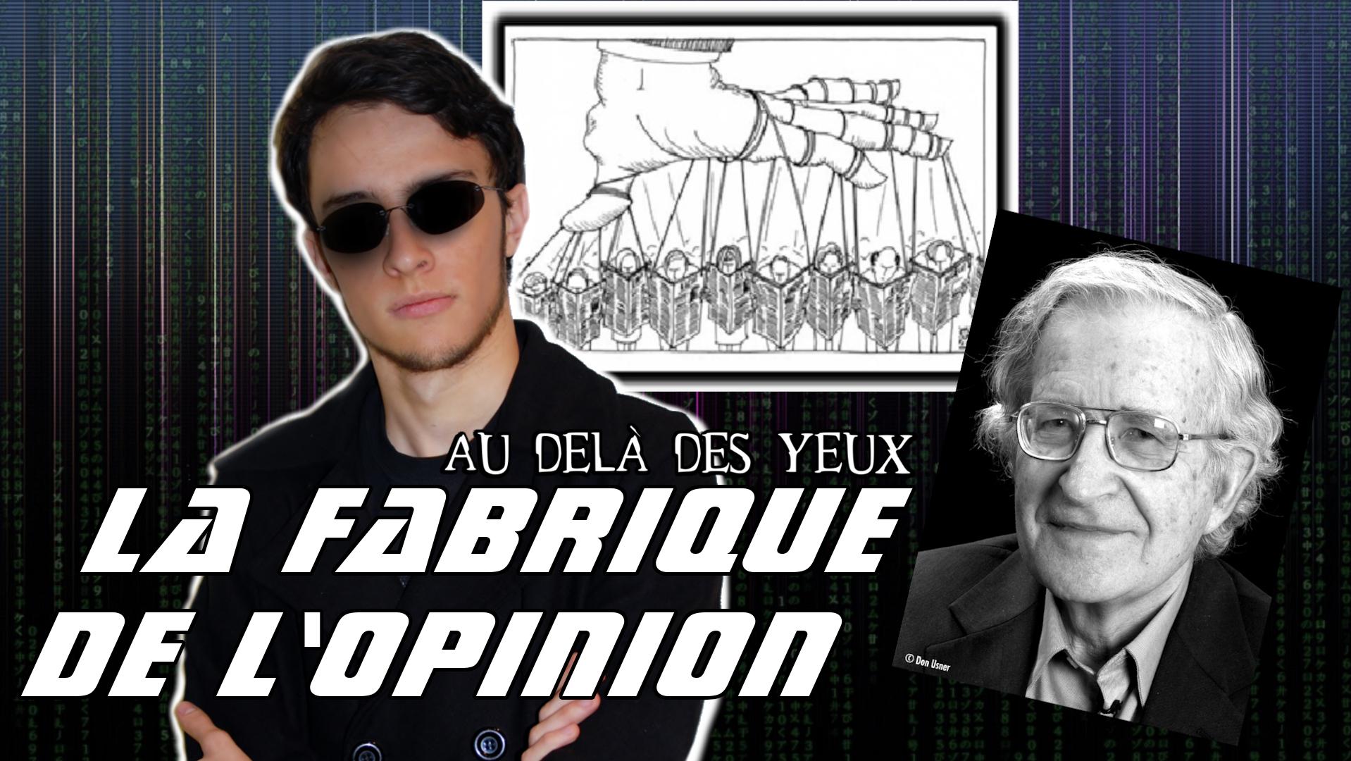 La fabrique de l'opinion – Au-delà des yeux