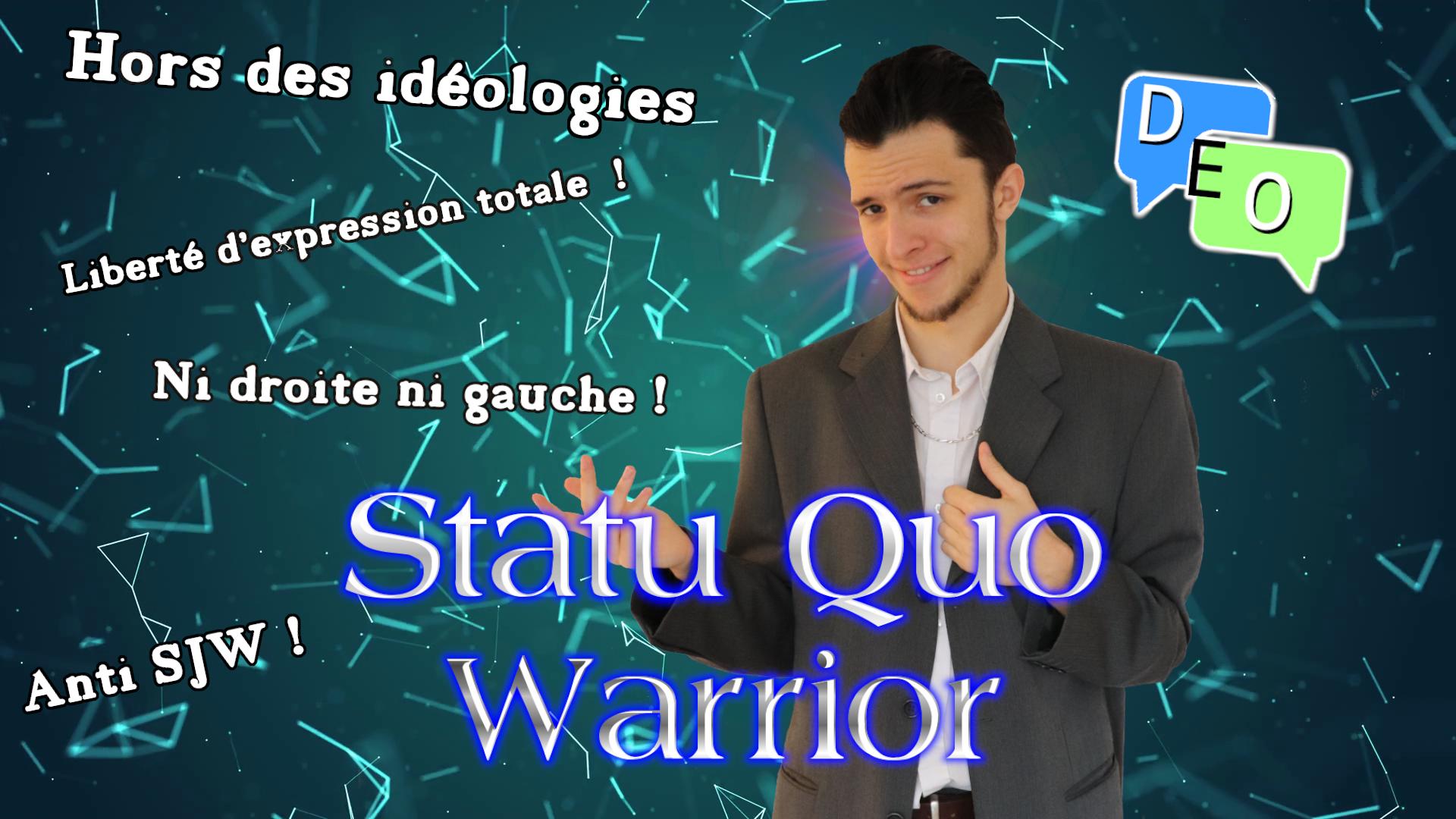 Statu Quo Warrior, la fausse neutralité – DEO #12