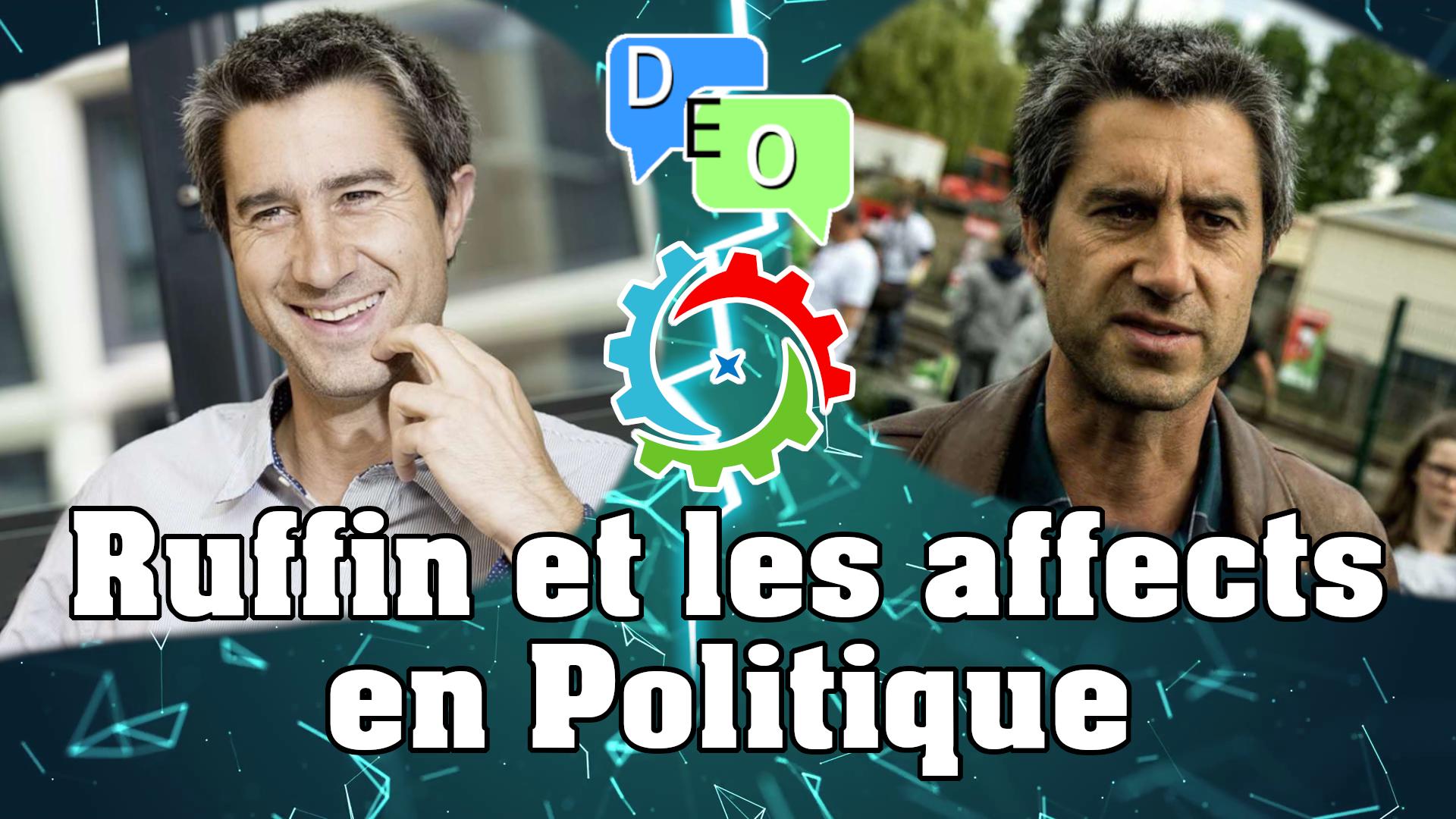 F. Ruffin et les affects en politique – DEO #13